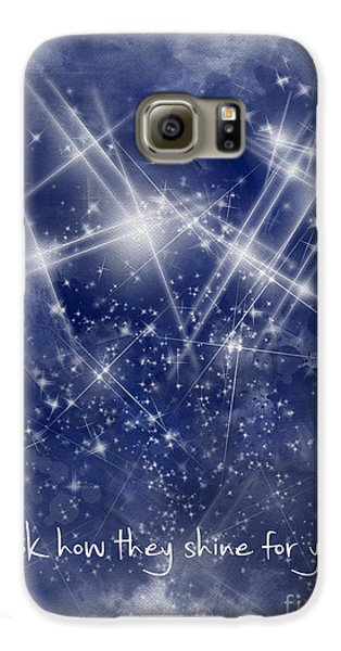 Look How They Shine For You Galaxy S6 Case