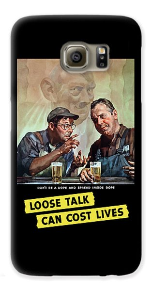 Loose Talk Can Cost Lives - Ww2 Galaxy S6 Case by War Is Hell Store