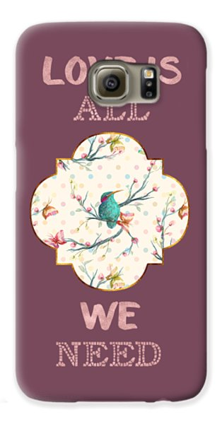 Galaxy S6 Case featuring the digital art Love Is All We Need Typography Hummingbird And Butterflies by Georgeta Blanaru
