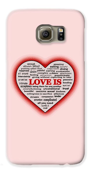 Galaxy S6 Case featuring the digital art Love Is by Anastasiya Malakhova