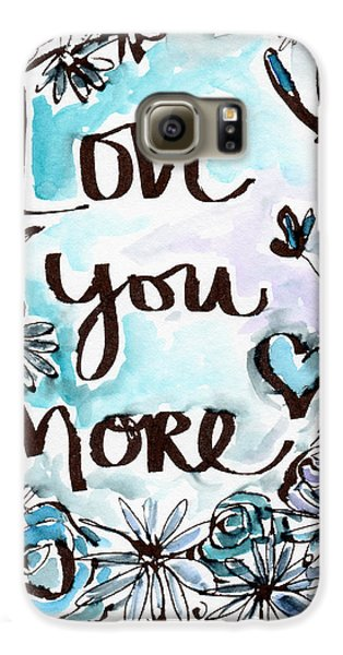 Daisy Galaxy S6 Case - Love You More- Watercolor Art By Linda Woods by Linda Woods