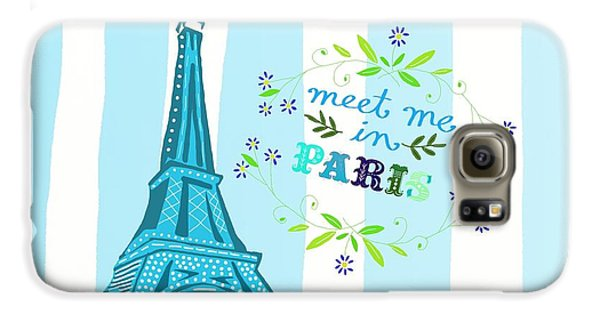 Meet Me In Paris Galaxy S6 Case by Priscilla Wolfe