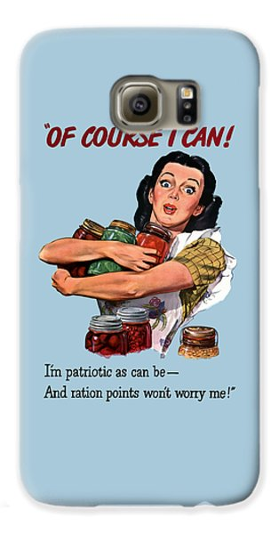 Food And Beverage Galaxy S6 Case - Of Course I Can -- Ww2 Propaganda by War Is Hell Store