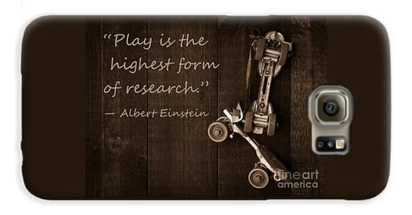 Play Is The Highest Form Of Research. Albert Einstein  Galaxy S6 Case by Edward Fielding