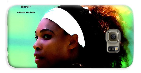 Serena Williams Motivational Quote 1a Galaxy S6 Case by Brian Reaves