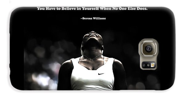 Venus Williams Galaxy S6 Case - Serena Williams Quote 2a by Brian Reaves