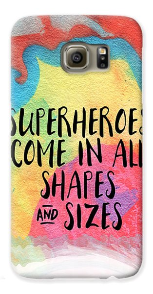 Superheroes- Inspirational Art By Linda Woods Galaxy S6 Case
