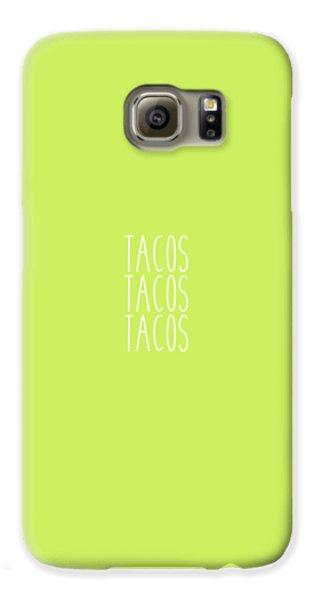 Tacos Galaxy S6 Case by Cortney Herron