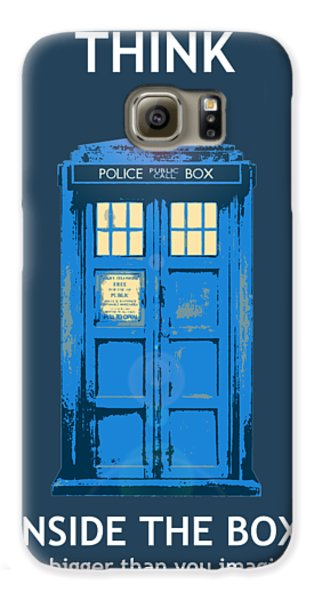 Doctor Galaxy S6 Case - Tardis - Think Inside The Box by Richard Reeve