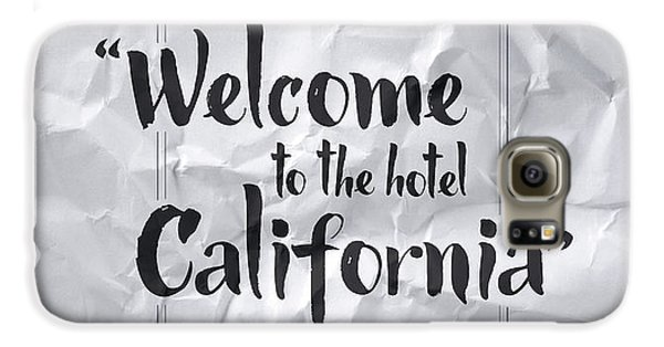 Welcome To The Hotel California Galaxy S6 Case by Samuel Whitton