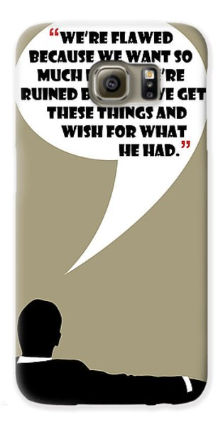 We're Flawed - Mad Men Poster Don Draper Quote Galaxy S6 Case