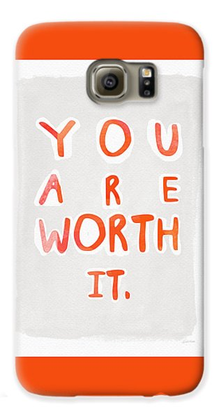 Inspirational Galaxy S6 Case - You Are Worth It by Linda Woods