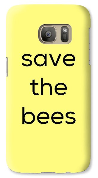 Galaxy Case featuring the photograph Save The Bees by Kim Fearheiley