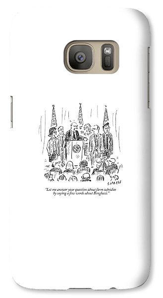 Hillary Clinton Galaxy S7 Case - A Politician Speaks At A Podium by David Sipress