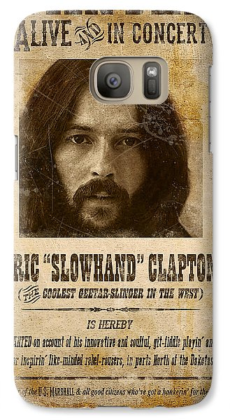 Eric Clapton Galaxy S7 Case - Clapton Wanted Poster by Gary Bodnar