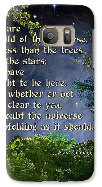 Galaxy Case featuring the photograph Desiderata - Child Of The Universe - Trees by Ginny Gaura