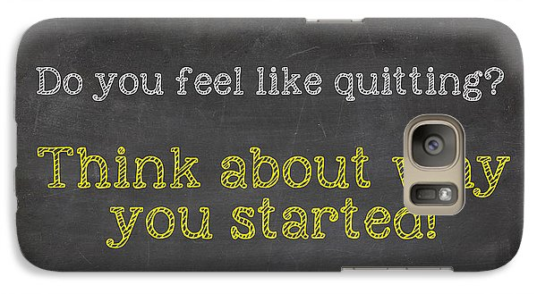 Galaxy Case featuring the digital art Do You Feel Like Quitting - Think About Why You Started - Inspirational Quote by Art Photography