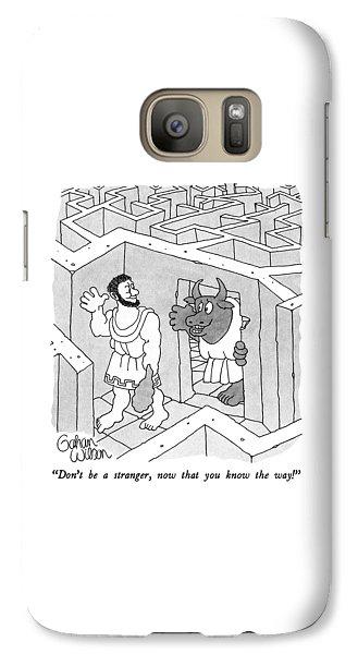 Don't Be A Stranger Galaxy S7 Case