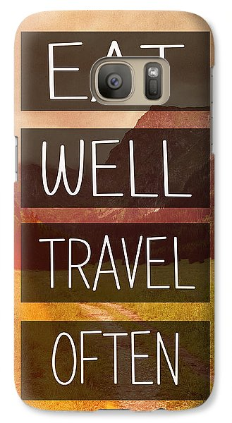 Eat Well Travel Often Galaxy S7 Case by Pati Photography