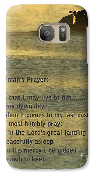 Fisherman's Prayer Galaxy S7 Case by Robert Frederick
