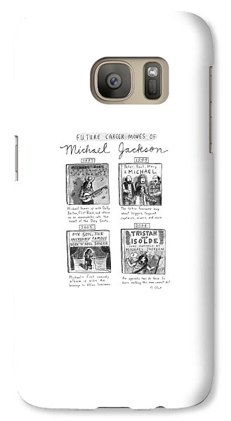 Future Career Moves Of Mickael Jackson Galaxy S7 Case by Roz Chast