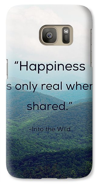 Galaxy Case featuring the photograph Happiness Is Only Real When Shared. by Kim Fearheiley