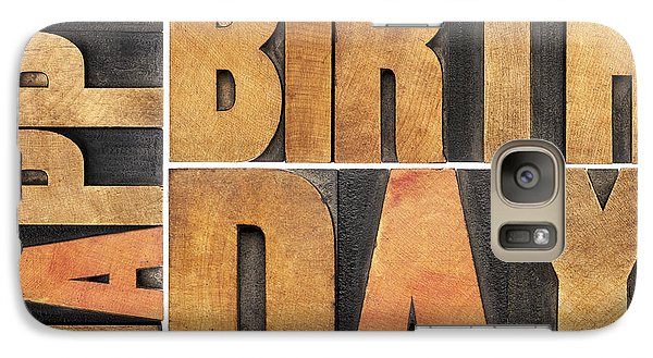 Galaxy Case featuring the photograph Happy Birthday In Wood Type by Marek Uliasz