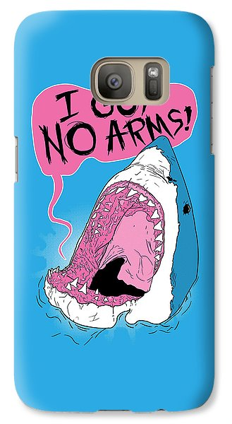 I Got No Arms Galaxy S7 Case by Mike Lopez
