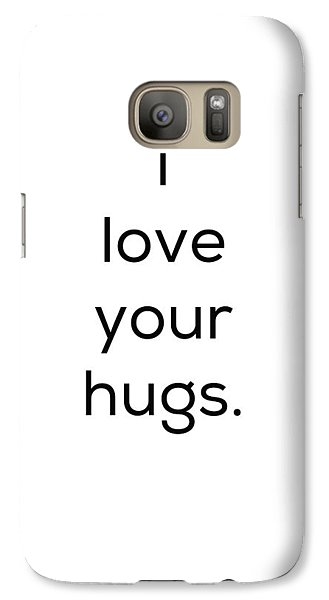 Galaxy Case featuring the photograph I Love Your Hugs by Kim Fearheiley