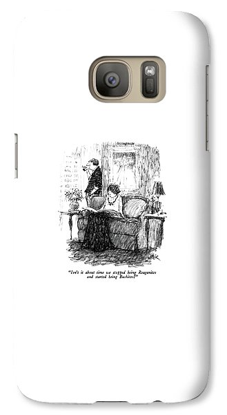 Isn't It About Time We Stopped Being Reaganites Galaxy S7 Case by Robert Weber