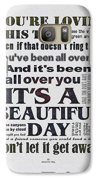 U2 Galaxy S7 Case - It's A Beautiful Day Typography by Gyongyi Ladi