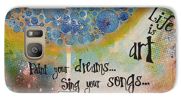 Galaxy Case featuring the mixed media Life Is Art. Paint Your Dreams. Sing Your Songs. Enjoy The Dance. - Colorful Collage Painting by Stanka Vukelic