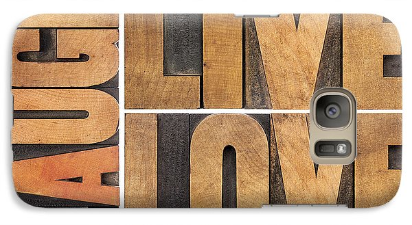 Galaxy Case featuring the photograph Live Love And Laugh In Wood Type by Marek Uliasz