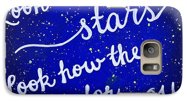 Look At The Stars Quote Painting Galaxy S7 Case by Michelle Eshleman