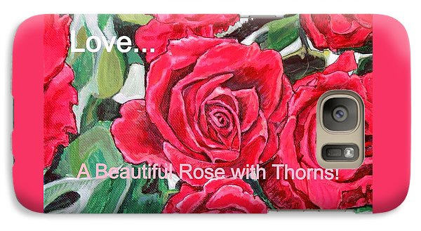 Galaxy Case featuring the painting Love A Beautiful Rose With Thorns by Kimberlee Baxter