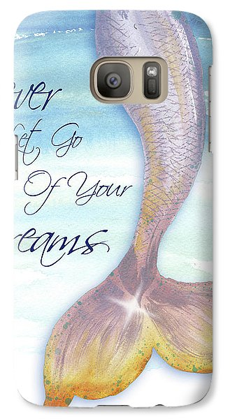 Mermaid Galaxy S7 Case - Mermaid Tail II (never Let Go Of Dreams) by Elizabeth Medley