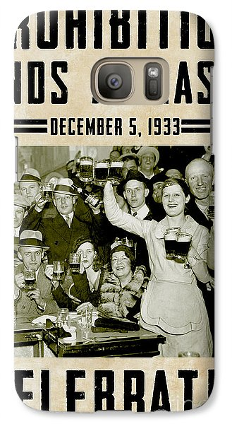 Prohibition Ends Celebrate Galaxy S7 Case by Jon Neidert