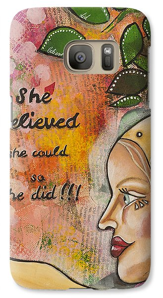 Galaxy Case featuring the mixed media She Believed She Could So She Did Inspirational Mixed Media Folk Art by Stanka Vukelic