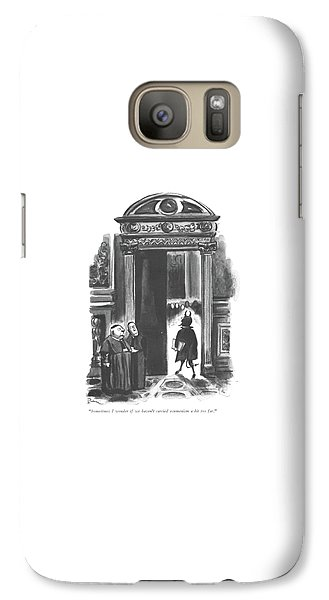 Sometimes I Wonder If We Haven't Carried Galaxy S7 Case by Eldon Dedini