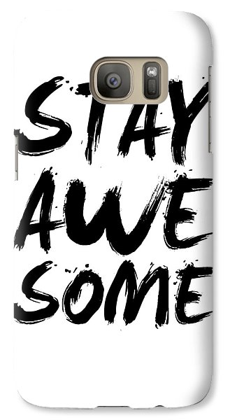 Stay Awesome Poster White Galaxy Case by Naxart Studio