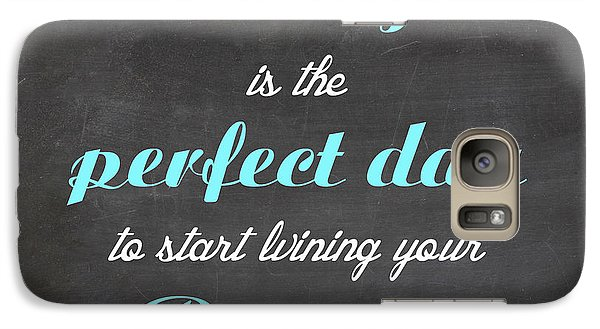 Galaxy Case featuring the digital art Toaday Is The Perfect Day To Start Living Your Dreams - Motivational Quote by Art Photography