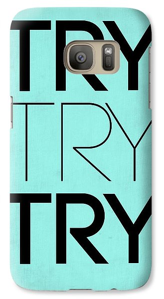 Try Try Try Poster Blue Galaxy S7 Case