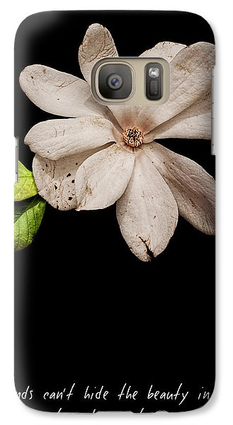 Wounds Cannot Hide The Beauty In You Galaxy S7 Case