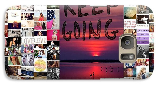 Galaxy Case featuring the photograph Just Keep Going by Holley Jacobs