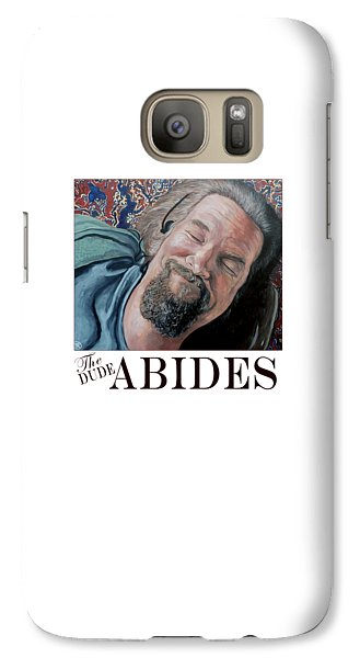 The Dude Abides Galaxy S7 Case by Tom Roderick