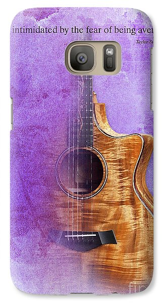 Taylor Inspirational Quote, Acoustic Guitar Original Abstract Art Galaxy S7 Case by Pablo Franchi