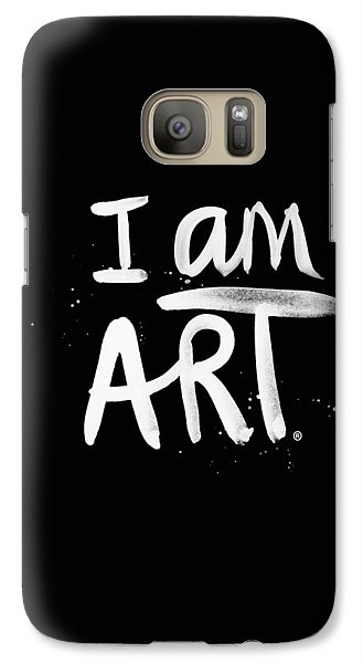 Galaxy S7 Case - I Am Art- Painted by Linda Woods