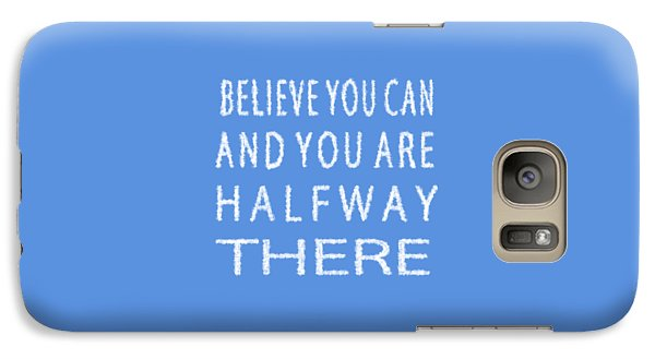 Galaxy Case featuring the painting Believe You Can Cloud Skywriting Inspiring Quote by Georgeta Blanaru