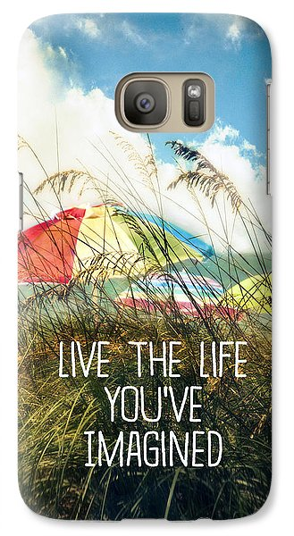 Galaxy Case featuring the photograph Live The Life You've Imagined by Tammy Wetzel