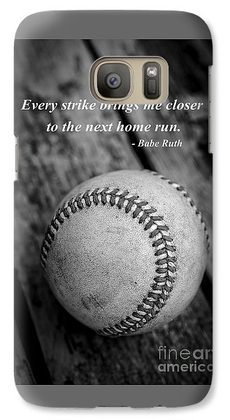 Babe Ruth Baseball Quote Galaxy S7 Case